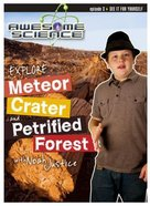 Explore Meteor Crater and Petrified Forest (#03 in Awesome Science Series) DVD