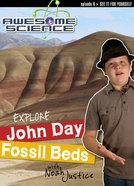 Explore John Day Fossil Beds (#06 in Awesome Science Series) DVD
