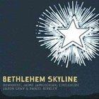 Bethlehem Skyline CD