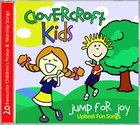Clovercroft Kids: Jump For Joy CD