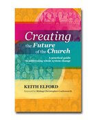 Creating the Future of Church Paperback