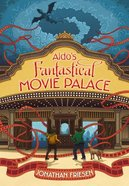 Aldo's Fantastical Movie Palace Paperback