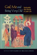 God, Me and Being Very Old Paperback