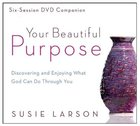 Your Beautiful Purpose: Discovering and Enjoying What God Can Do Through You DVD