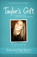 Taylor's Gift: A Courageous Story of Giving Life and Renewing Hope Paperback