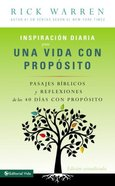 Inspiracin Diaria Para Una Vida Con Propsito (Scripture And Reflections From The 40 Days Of Purpose) Paperback