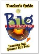 Big Book of Earth & Sky (Teacher's Guide) Paperback