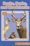 Ducks, Bucks, and Woodchucks (A P Reader Series) Paperback