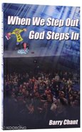 When We Step Out God Steps in Paperback
