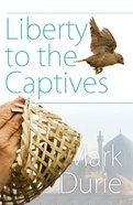 Liberty to the Captives Paperback