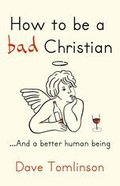 How to Be a Bad Christian Paperback