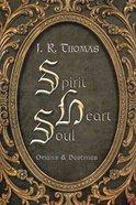 Spirit Heart Soul: Origins & Destinies Paperback