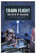 The Birth of Salvation (#02 in Train Flight Series) Paperback