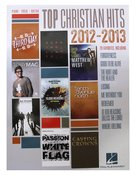 Top Christian Hits of 2012-2013 (Music Book)