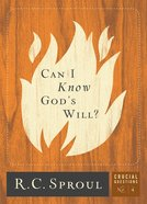 Can I Know God's Will? (#04 in Crucial Questions Series)