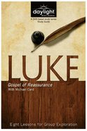 Luke : Gospel of Reassurance (Participants Guide) (Daylight Bible Study Series) Paperback