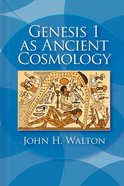 Genesis 1 as Ancient Cosmology Hardback