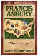 Francis Asbury - Circuit Rider (Christian Heroes Then & Now Series) Paperback