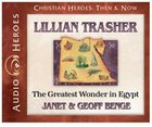 Lillian Trasher - the Greatest Wonder in Egypt (Unabridged, 4cds) (Christian Heroes Then & Now Audio Series)