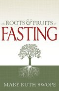The Roots and Fruits of Fasting Paperback