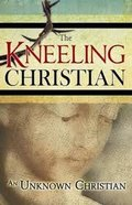 The Kneeling Christian Paperback