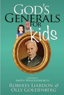 Smith Wigglesworth (#02 in God's Generals For Kids Series) Paperback