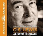 C. S. Lewis - a Life: Eccentric Genius, Reluctant Prophet (Unabridged, 12 Cds) CD
