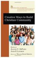 Creative Ways to Build Christian Community Paperback