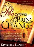 Prayers That Bring Change Mass Market