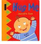Hug Me (Baby Boos Buggy Book Series)