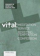Meditation Service, Resisting Temptation, Confession (#03 in Vital Bible Studies Series) Paperback
