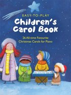 Easy-To-Play Children's Carol Book (Music Book)