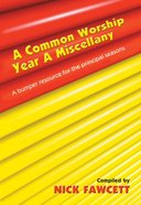 Common Worship Miscellany Year a