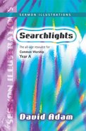 Year a Sermon Illustrations (Searchlights Common Worship Programme Series) Paperback