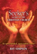 Seeker's Guide to the Christian Church Paperback