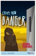 Escape From Danger (Faith Finders Series)