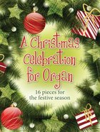 A Christmas Celebration For Organ (Music Book)