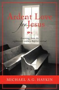 Ardent Love For Jesus Paperback