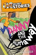Danny and the Runaway (Topz Secret Stories Series) Paperback
