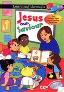 Learning Through Play: Jesus, Our Saviour Paperback