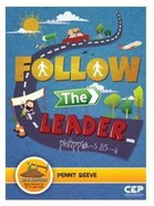 Follow the Leader - Philippians 2: 5-11 (Dig In Discipleship Series) Paperback