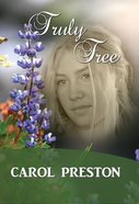 Truly Free (#04 in Turning The Tide Series) Paperback