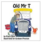 Old Mr T (Car Park Parables Series) Paperback