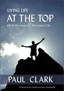 Living Life At the Top Paperback