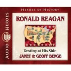 Ronald Reagan - Destiny At His Side (Unabridged, 5 CDS) (Heroes Of History Series) CD