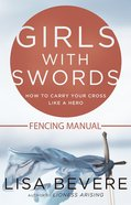 Girls With Swords Fencing Manual (Workbook) Paperback