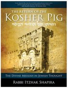 The Return of the Kosher Pig: The Divine Messiah in Jewish Thought Paperback
