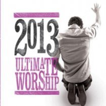 Ultimate Worship 2013 Double CD