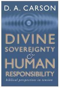Divine Sovereignty & Human Responsibility