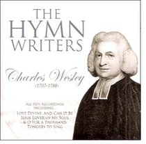 The Hymnwriters: Charles Wesley